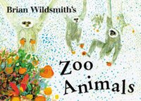 Brian Wildsmith?s Zoo Animals