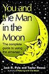 You and the Man in the Moon: The Complete Guide to Using the Almanac by Jack R. Pyle