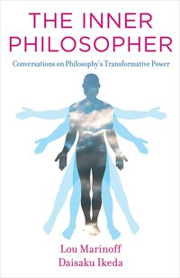 The Inner Philosopher: Conversations On Philosophy's Transformative Power