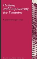 Healing and Empowering the Feminine: A Labyrinth Journey