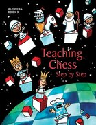 Teaching Chess, Step by Step: Book 3: Activities