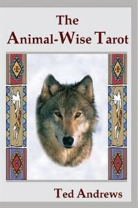 The Animal Wise Tarot With Cards