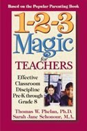 Book 1-2-3 Magic For Teachers: Effective Classroom Discipline Pre-K through Grade 8 by Thomas W. Phelan