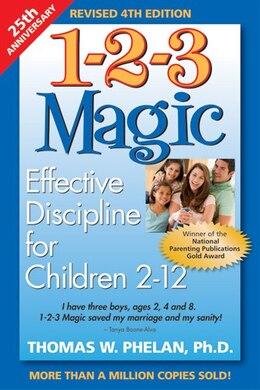Book 1-2-3 Magic: Effective Discipline For Children 2?12 by Thomas W. Phelan, Phd