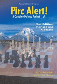 Pirc Alert! A Complete Defense Against 1. E4 2nd Edition