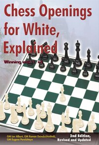 Chess Openings For White Explained Second Edition: Winning With 1e4