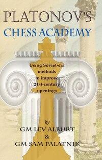 Platanov's Chess Academy: Using Soviet-era Methods To Improve 21st-century Openings