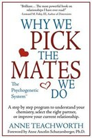 Why We Pick The Mates We Do: A Step-by-step Program To Select A Better Partner Or Improve The…