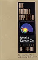 The Humble Approach: Scientists Discover God