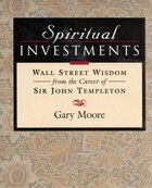 Spiritual Investments: Wall Street Wisdom From Sir John