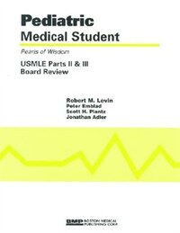 Pediatric Medical Student Usmle Parts Ii And Iii:  Pearls Of Wisdom: Pearls of Wisdom