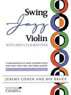 Swing Jazz Violin with Hot-Club Rhythm: 18 Arrangements Of Great Standards For Violin, Violin Trio…