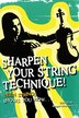 Sharpen Your String Technique!: Teen Strings Shows You How... by Megan Westberg