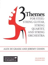 3 Themes for Steel-String Guitar, String Quartet, and String Orchestra - Solo Guitar and Score only…