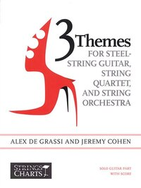 3 Themes for Steel-String Guitar, String Quartet, String Orchestra: Full Score with Individual…