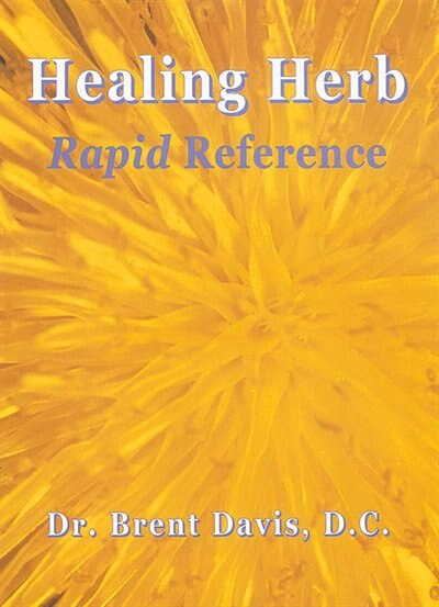 Healing Herb: Rapid Reference by Brent Davis