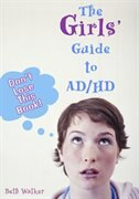 Girls' Guide To Ad/HD, The(Gr.6-12)