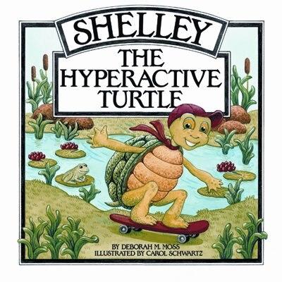 Shelley,Hyperactive Turtle(Age 3-7) by Deborah Deborah Moss