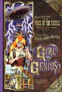 Girl Genius Volume 7: Agatha Heterodyne and the Voice of the Castle: Girl Genius Volume 7