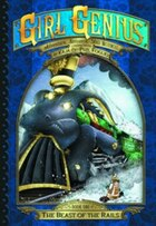 Girl Genius: The Second Journey Of Agatha Heterodyne Volume 1: The Beast Of The Rails