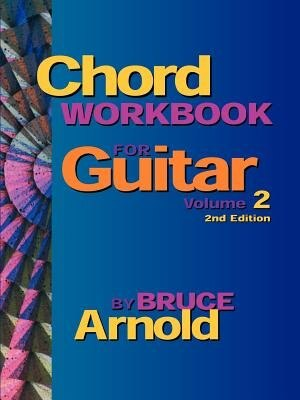 Chord Workbook For Guitar Volume Two by Bruce Arnold