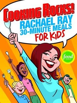 Book Cooking Rocks! Rachael Ray 30-minute Meals For Kids: Cooking Rocks! by Rachael Ray