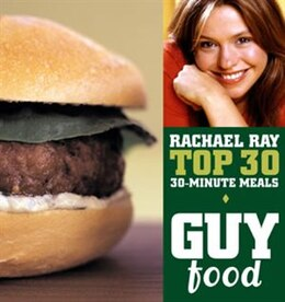 Book Guy Food: Rachael Ray's Top 30 30-Minute Meals: Rachael Ray's Top 30 30-Minute Meals by Rachael Ray