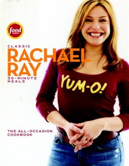 Book Classic 30-Minute Meals: The All-Occasion Cookbook by Rachael Ray