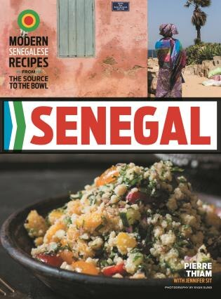 Senegal: Modern Senegalese Recipes From The Source To The Bowl by Pierre Thiam