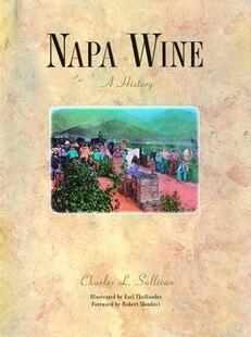 Napa Wine, A History: A History