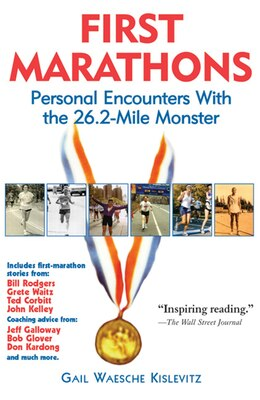 Book First Marathons: Personal Encounters with the 26.2-Mile Monster by Gail Kislevitz