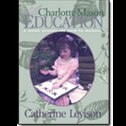 Charlotte Mason education: A Home Schooling How-To Manual