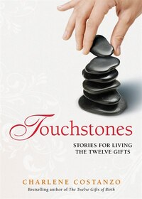 Touchstones: Stories for Living The Twelve Gifts