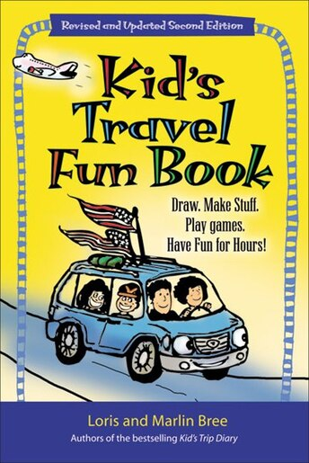 Kid's Travel Fun Book: Draw. Make stuff. Play games. Have fun for hours! by Loris Bree