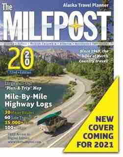 The Milepost 2021: Alaska Travel Planner