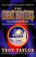 The Ghost Hunter's Guidebook; The Essential Guide to Investigating Reports of Ghosts & Hauntings by Troy Taylor