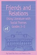 Friends and Relations: Using literature with social themes grades 3–5