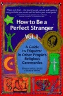 How To Be Perfect Stranger V1: The Essential Religious Etiquette Handbook