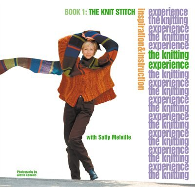 The Knitting Experience: Book 1: The Knit Stitch by Sally Melville