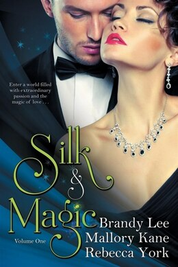 Book Silk And Magic Book One by Rebecca York