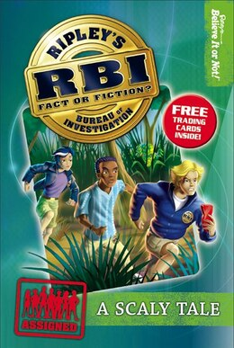 Book Ripley's Bureau of Investigation 1: Scaly Tale by Believe It Or Not! Ripley's Believe It Or Not!