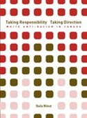 Taking Responsibility, Taking Direction: White Anti-Racism in Canada by Sheila Wilmot