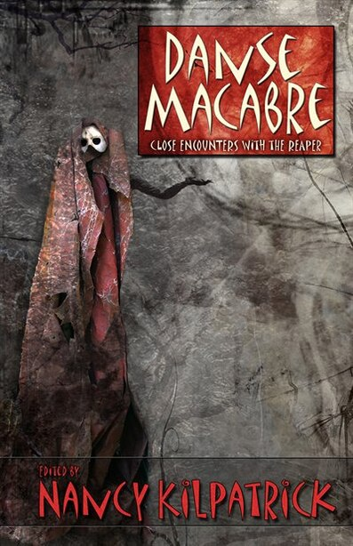 Danse Macabre: Close Encounters with the Reaper by Nancy Kilpatrick