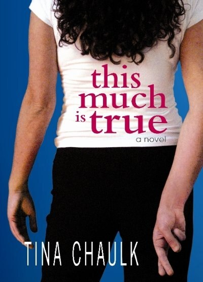 this much is true: a novel by Tina Chaulk