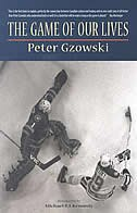 The Game of Our Lives by Peter Gzowski