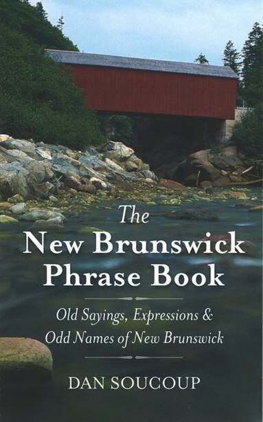New Brunswick Phrase Book by Dan Soucoup
