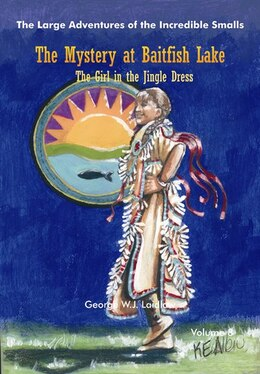 Book The Mystery at Baitfish Lake: The Girl in the Jingle Dress by George W.J. Laidlaw