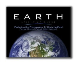 Book Earth, Spirit of Place: Featuring Photographs of Chris Hadfield by Chris Hadfield