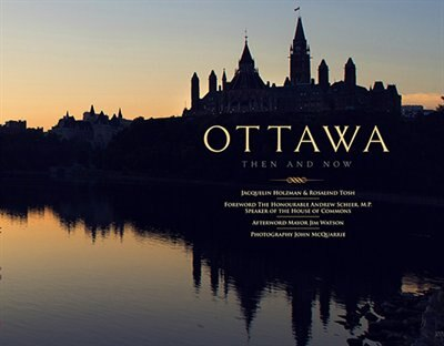 Ottawa Then And Now by Holzman Jacquelin