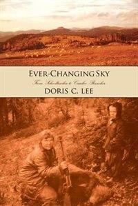 Ever-changing Sky: Doris Lee's Journey From Schoolteacher To Cariboo Rancher